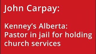 Kenney's Alberta: Pastor in jail for holding church services
