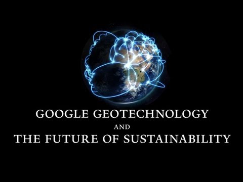Google Geotechnology and the Future of Sustainability - Sustainability Leaders Series