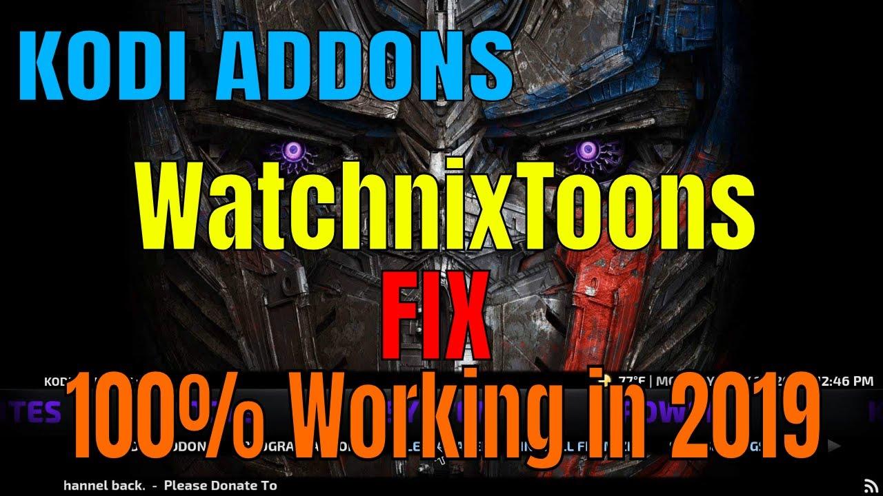 KODI WATCHNIXTOONS ADDON FIX 100% WORKING in May 2019
