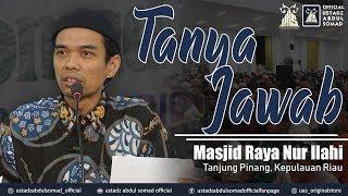 Tanya Jawab | Kajian Hadits, Masjid Raya Nur Ilahi, Tanjung Pinang | Ustadz Abdul Somad, Lc., MA