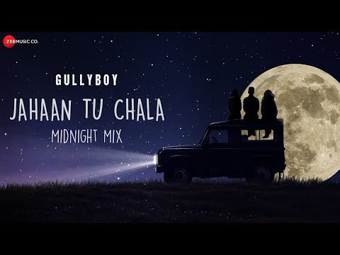 Jahaan Tu Chala - Midnight Mix | Jasleen Royal | Gully Boy