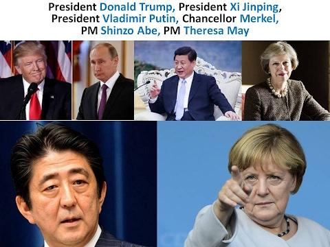 LEADERS: Trump, Xi Jinping,  Putin, Merkel, Shinzo Abe, Theresa