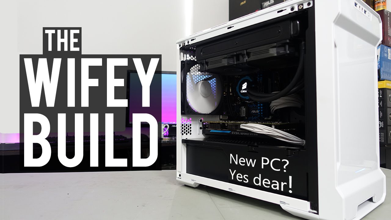 Building My Wife a New PC! -