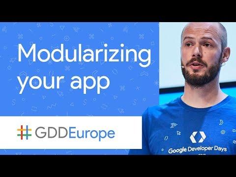 Modularizing Your App (GDD Europe '17)