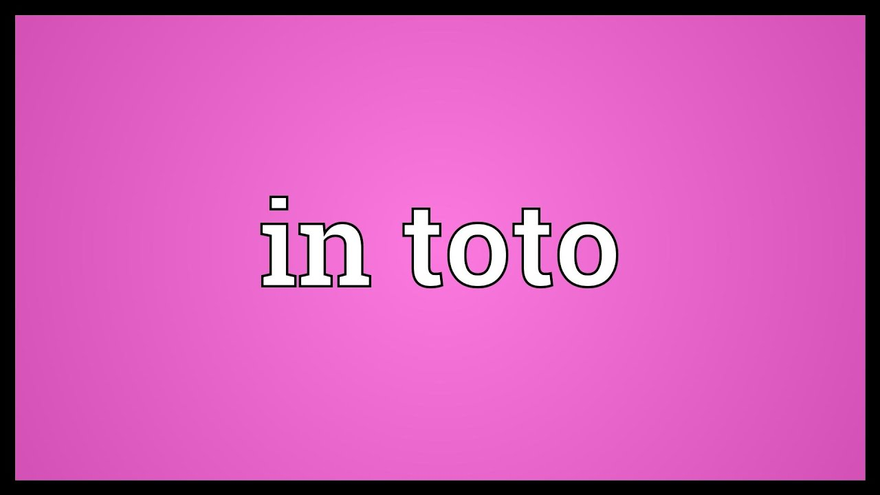 In toto Meaning - YouTube