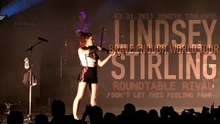 Lindsey Stirling - Roundtable Rival / Don't Let This...| Zenith Toulouse, France 03.31.2017