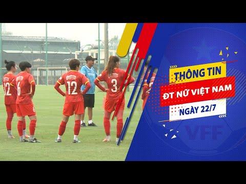 Buổi tâp của ĐT nữ Việt Nam 22/7   Hào hứng rèn luyện, nâng cao kĩ năng chơi bóng   VFF Channel