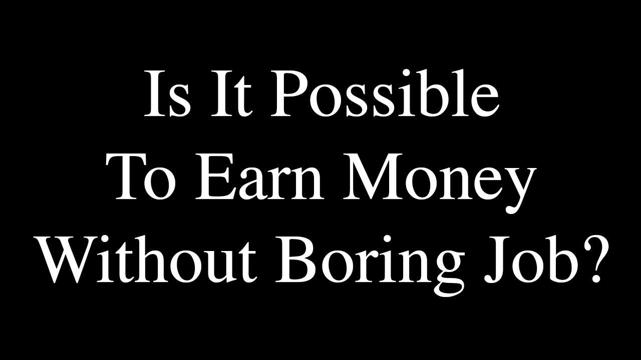 Inspirational Spiritual Quotes  Is It Possible To Earn Money Without  Boring Job?