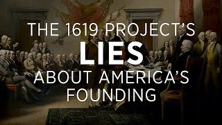 The 1619 Project's False Claims of America's Founding