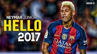 Neymar - Hello ● Skills & Goals 2016-2017 HD