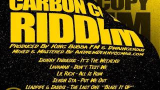 Carbon Copy Riddim Mix - Threeks (SkinnyFabulous,SekonSta,LilRick,KingBubba,Lavaman,Leadpipe&Saddis)