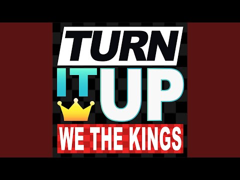 """We The Kings - New Song """"Turn It Up"""""""