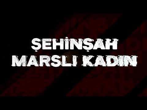 Şehinşah - Marslı Kadın