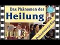 Das Phänomen Der Heilung Dokumentarfilm Teil 3 mp3