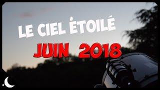 Le ciel étoilé - Juin 2018