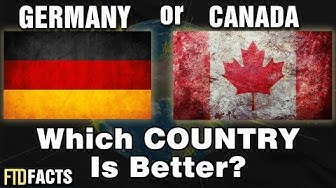 GERMANY or CANADA - Which Country is Better?