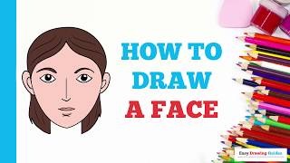 How to Draw a Face in a Few Easy Steps: Drawing Tutorial for Kids and Beginners