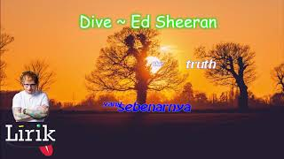 Video Dive ~ Ed Sheeran ( Lirik + Terjemahan Indonesia ) download MP3, 3GP, MP4, WEBM, AVI, FLV Maret 2018