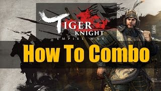 How To Combo In Tiger Knight and Fighting Tips!