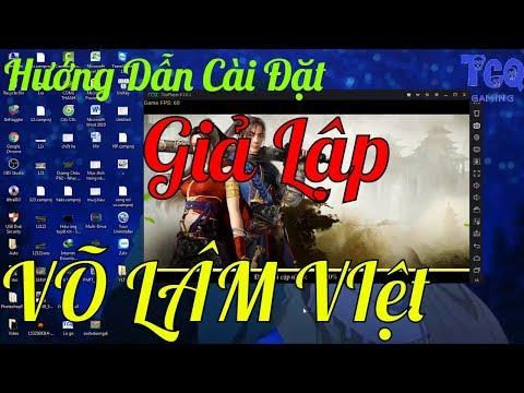 VLTK1 Mobile - Hướng Dẫn Cài Đặt Giả Lập để Chơi Võ Lâm Việt Mobile Mượt Nhất