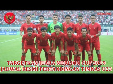 JADWAL RESMI Pertandingan MERLION CUP Timnas Indonesia U-23 !!