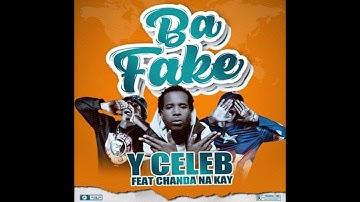"""""""BA FAKE"""" by Y Celeb ft Chanda Na Kay (408 EMPIRE) - Zambain music 2020"""