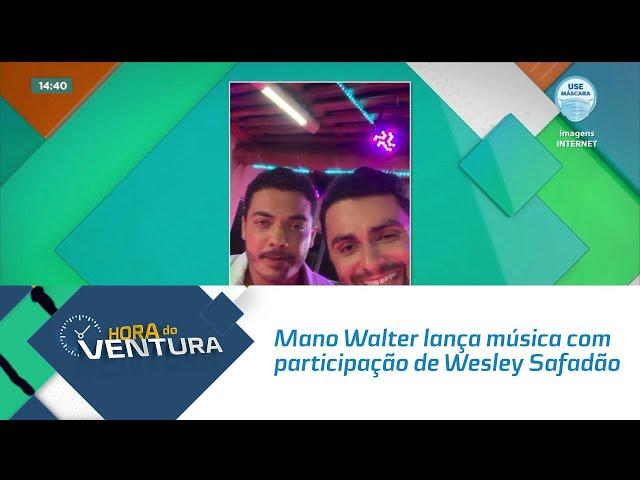 Mano Walter lança nova música com participação de Wesley Safadão
