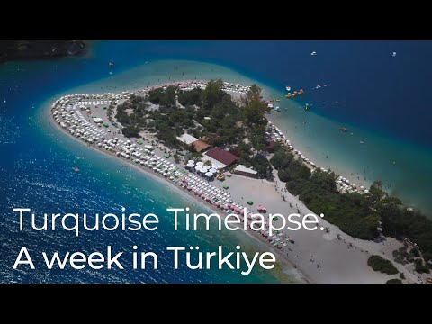 Turquoise Timelapse: A week in Turkey