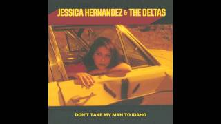 Jessica Hernandez & The Deltas - Don