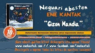 ENE KANTAK - NEGUARI ABESTEN - GIZON HANDIA
