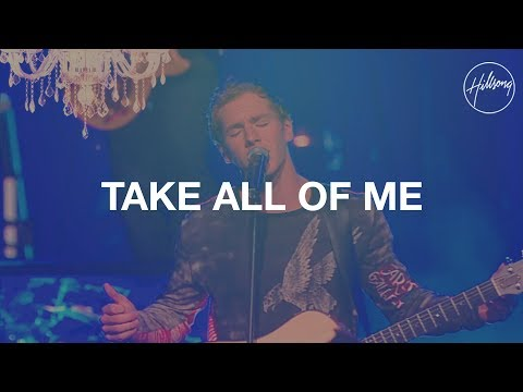 Take All of Me - Hillsong Worship