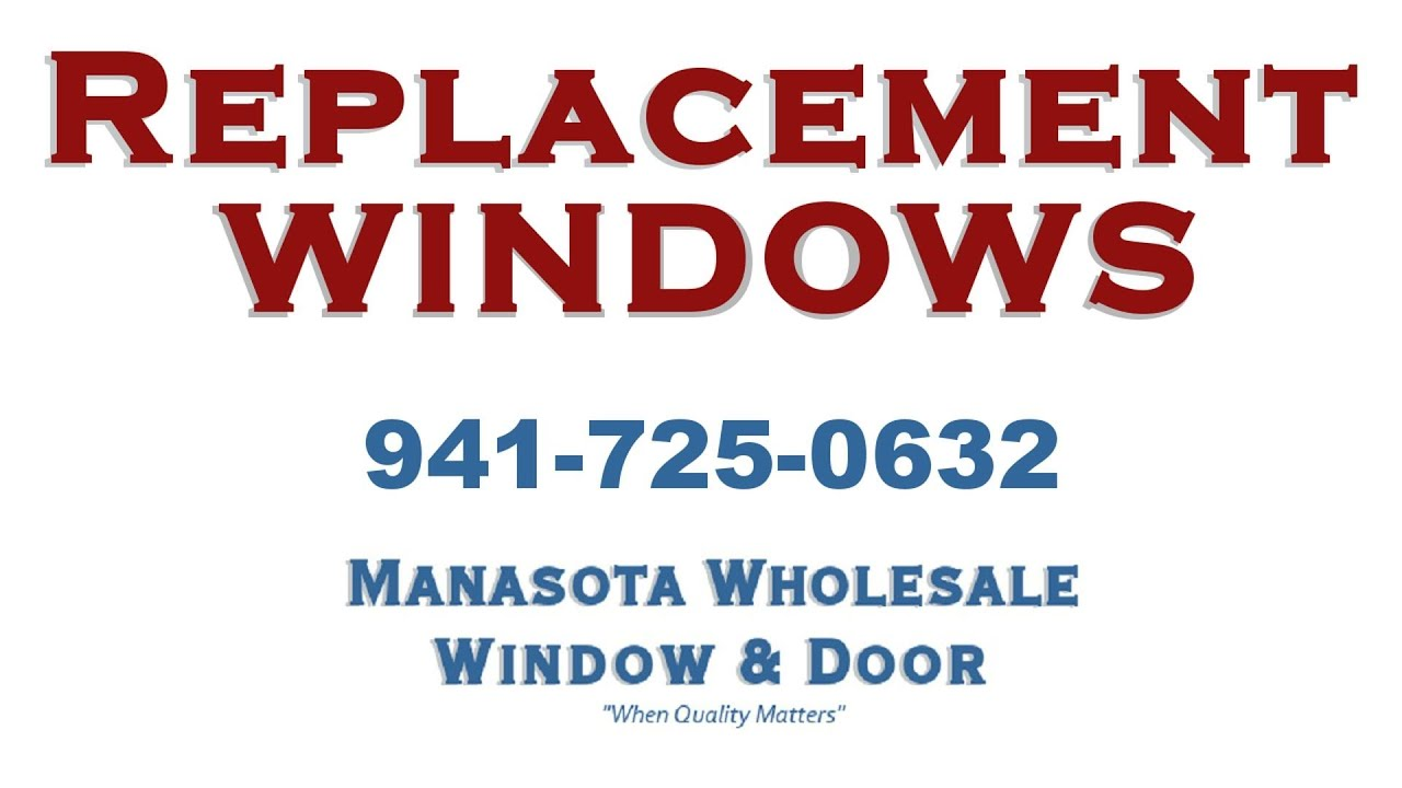 Replacement Windows Siesta Key Call 941 725 0632 The