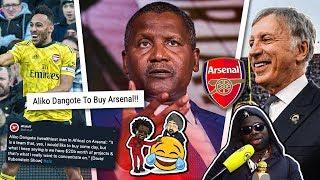 Nigerian Billionaire Dangote Says He's Buying Arsenal! Wat U Sayin?! ft Lumos, Bhav & Kelechi