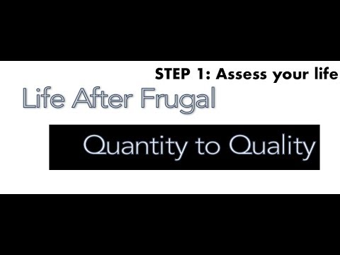 Step 1: Assess your life (Quantity to Quality)