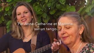 """Brassens. """"L''auvergnat"""" par Marjorie et Anne-Catherine, façon Tango"""