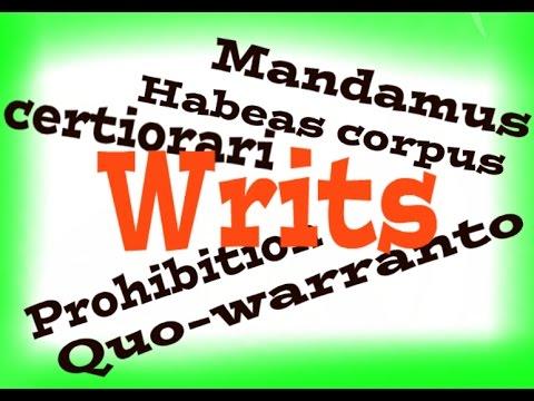 Writs:: Habeas corpus,  mandamus,  certiorari,  Prohibition,  quo-warranto.