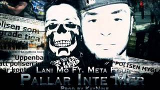 Lani Mo Ft. Kartellen & Meta four - Pallar inte mera Lyrics