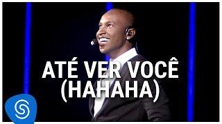 Baixar Thiaguinho - Até Ver Você (Hahaha) (DVD Ousadia E Alegria) [Vídeo Oficial]