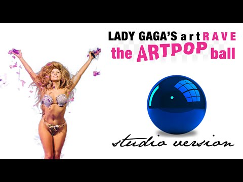 Lady Gaga - artRAVE: The ARTPOP Ball (Studio Version)
