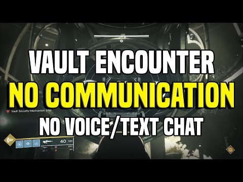 NO COMMUNICATION Vault Encounter - No Voice/Text Chat | Destiny 2