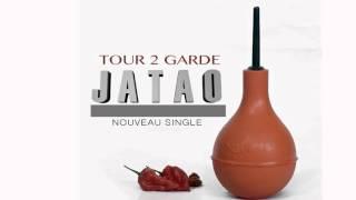 Tour 2 Garde - Jatao ( Audio )