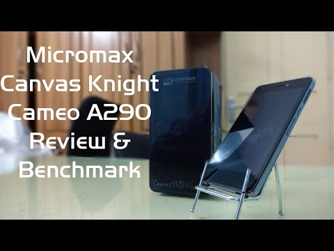 Micromax Canvas Knight Cameo A290 Review ,Benchmark,Special Features,Pros and Cons