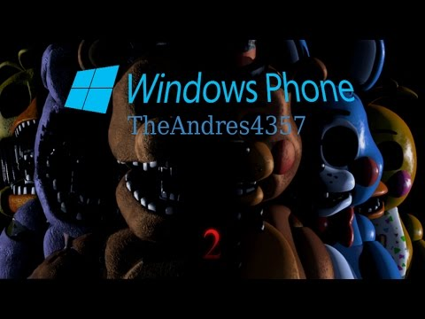 Five Nights at Freddy´s 2 para Windows Phone 512 mb Ram [LOQUENDO]