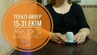 TERAZİ AKREP 15-31 EKIM ASK IS PARA EX PARTNER KAHVE FALI
