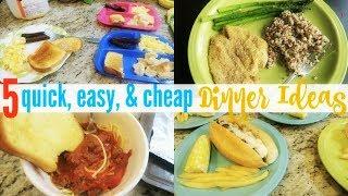 5 CHEAP, EASY, & QUICK DINNER IDEAS