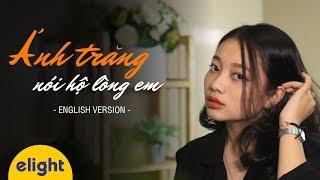Ánh Trăng Nói Hộ Lòng Em | The Moon Represents my Heart | English Cover by Elight