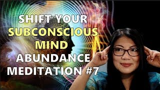Shift Your Subconscious Mind to Attract Abundance || Abundance Manifestation Meditation (7)