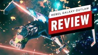 Rebel Galaxy Outlaw Review (Video Game Video Review)
