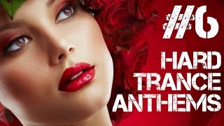 Hard Trance Anthems #6