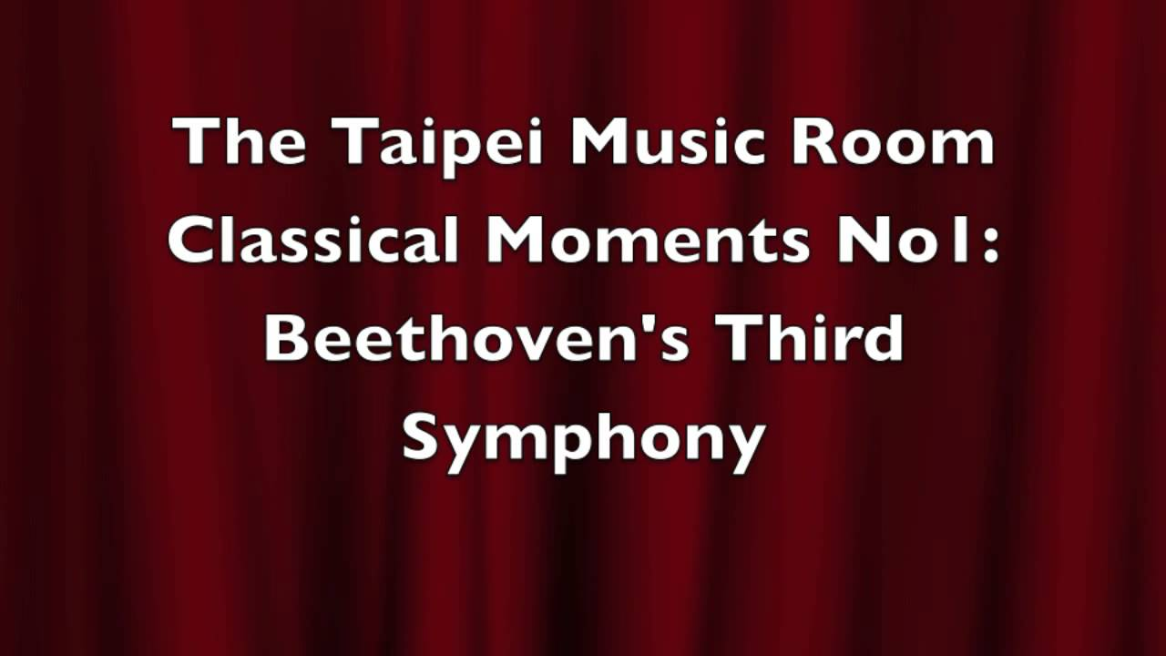 the taipei music room classical moments no1 beethoven s third